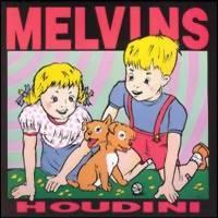 Melvins: Houdini