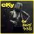 Cky : Too Precious to Kill