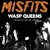 Misfits : Wasp Queens - CD